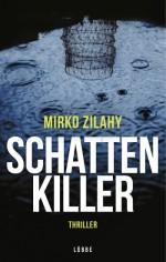 Schattenkiller Mirko Zilahy Luebbe Thriller Rezension Presseschau Buecherherbst Buecherblog