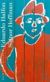 Eduardo Halfon Signor Hoffman Hanser Roman Rezension Presseschau Buecherherbst Buecherblog