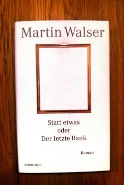 martin walser statt etwas oder der letzte rank rezension buecherblog buecherherbst neuerscheinung rowohlt