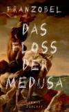 Franzobel Das Floß der Medusa Zsolnay dbp17 Buchpreis buecherherbst buecherblog