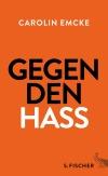 Carolin Emcke Gegen den Hass Fischer Verlag Buecherherbst Buecherblog