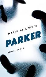 Matthias Göritz Parker CHBeck Neuerscheinung Wunschliste Buecherherbst Buecherblog