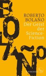 Roberto Bolano Geist Science Fiction Fischer Verlag neuerscheinung wunschliste buecherherbst buecherblog