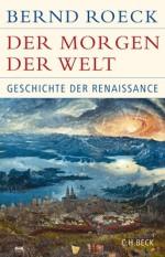 Bernd Roeck Morgen der Welt Geschichte Renaissance Beck Nominierte pdlbm18 Buecherherbst Buecherblog